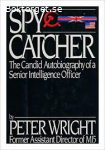 Spy catcher-The candid Autobiography of a Senior Intelligence Officer