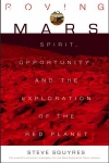 Squyres, Steve / Roving Mars - Spirit, Opportunity, and the Exploration of the Red Planet