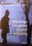 Staaf, Annika & Zanderin, Lars (red.) / Mänskliga rättigheter i svensk belysning