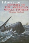Starbuck, Alexander / History of the American Whale Fishery