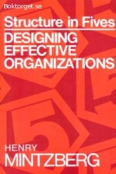 Structure in Fives - Designing Effective Organizations