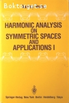 Terras, Audrey / Harmonic Analysis on Symmetric Spaces and Applications I