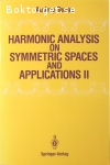 Terras, Audrey / Harmonic Analysis on Symmetric Spaces and Applications II