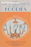 The iconoclast´s Guide to Foodies