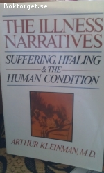 The Illness Narratives Suffering,Healing & the Human Cond...