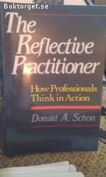 The Reflective Prctitioner-How Professionals Think in Action