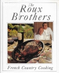 The Roux Brothers-French country cooking