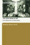 The Total work of art-From Bayreuth to Cyberspce
