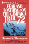Thompson, Hunter S. / Fear and Loathing: On the Campaign Trail '72
