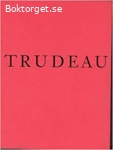 Trudeau- The life