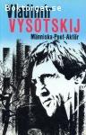 Vysotskij, Vladimir / Människa - Poet - Aktör