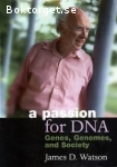 Watson, James D. / A Passion for DNA - Genes, Genomes and Society