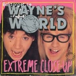 Waynes World-Extreme close-up