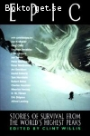 Willis, Clint (ed.) / Epic: Stories of Survival from the World's Highest Peaks