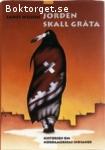 Wilson, James / Jorden skall gråta: Historien om Nordamerikas indianer