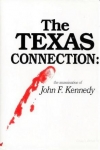 Zirbel, Craig I. / The Texas Connection: The Assassination of John F. Kennedy
